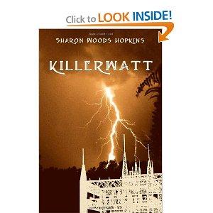 """""""Killerwatt"""" by Sharon Woods Hopkins"""