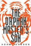 The Orphan Master's Son by Adam Johnson