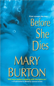 """""""Before She Dies"""" by Mary Burton"""