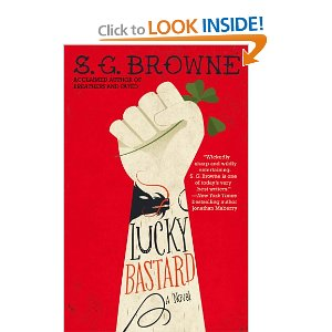 """""""Lucky Bastard"""" by S.G. Browne"""