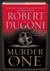 """Murder One"" by Robert Dugoni"