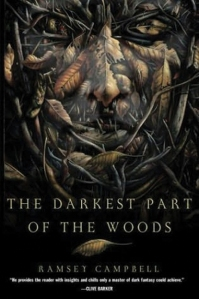 """The Darkest Part of the Woods"" by Ramsey Campbell"