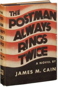 """The Postman Always Rings Twice"" by James M. Cain"