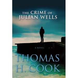 """""""The Crime of Julian Wells"""" by Thomas H. Cook"""