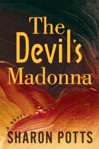 """""""The Devil's Madonna"""" by Sharon Potts"""