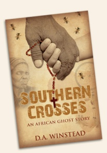 """Southern Crosses:  An African Ghost Story"" by D.A. Winstead"