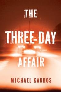 """The Three-Day Affair"" by Michael Kardos"