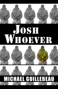 """Josh Whoever"" by MIchael Guillebeau"