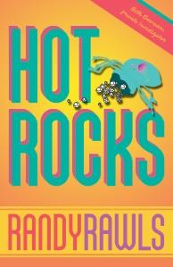"""""""Hot Rocks"""" by Randy Rawls"""