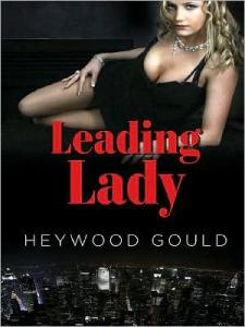 """Leading Lady"" by Heywood Gould"