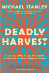 """""""Deadly Harvest"""" by Michael Stanley"""