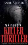 """Writing A Killer Thriller"" by Jodie Renner"