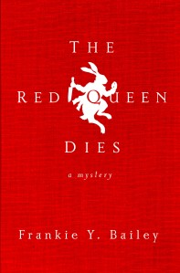 The Red Queen Dies, by Frankie Y. Bailey