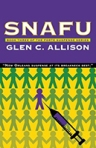"""SNAFU"" by Glen C. Allison"
