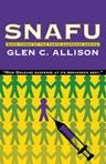 """""""SNAFU"""" by Glen C. Allison"""