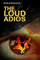 """The Loud Adios"" by Ken Kuhlken"