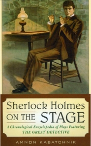 """Sherlock Holmes On The Stage"" by Amnon Kabatchnik"