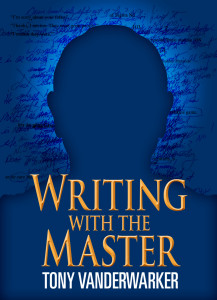 Writing With the Master by Tony Vanderwarker